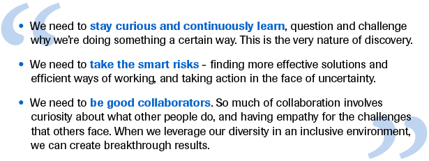 advice - stay curious and continuously learn, take smart risks, be good collaborators